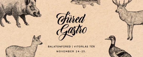 Füred Gastro – A Balaton legjobb vendéglátói egy helyen, két napon át